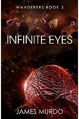 Infinite Eyes (Wanderers Book 3) Kindle Edition