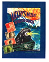 McKay's Music:  The Composer Chronicles: George Frederick McKay's Musical Trek Through the Landscape of 20th Century America
