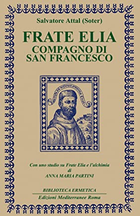 Frate Elia: compagno di San Francesco