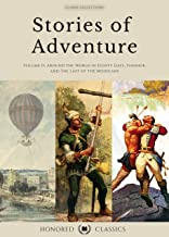 Classic Collections: Stories of Adventure Volume 2 (Around the World in Eighty Days, Ivanhoe, The Last of the Mohicans)