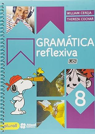 Gramática Reflexiva. 8º Ano