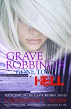 Grave Robbing's Gone to Hell: Urban Fantasy mystery (Grave Robber Book 2)