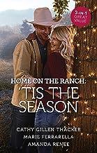 Home On The Ranch: 'Tis The Season/A Cowboy Under the Mistletoe/The Sheriff's Christmas Surprise/Mistletoe Rodeo (Texas Le...