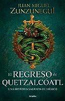 El regreso de Quetzalcóatl: Una historia sagrada de México