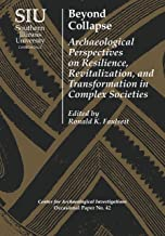 Beyond Collapse: Archaeological Perspectives on Resilience, Revitalization, and Transformation in Complex Societies (Visit...