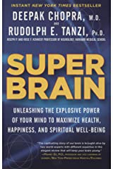 Super Brain: Unleashing the Explosive Power of Your Mind to Maximize Health, Happiness, and Spiritual Well-Being Kindle Edition