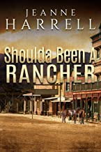 Shoulda Been a Rancher (These Nevada Boys Book 3)