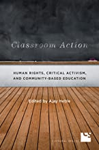 Classroom Action: Human Rights, Critical Activism, and Community-Based Education (Cultural Spaces)