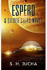 Espero (The Silver Ships Book 6) Kindle Edition