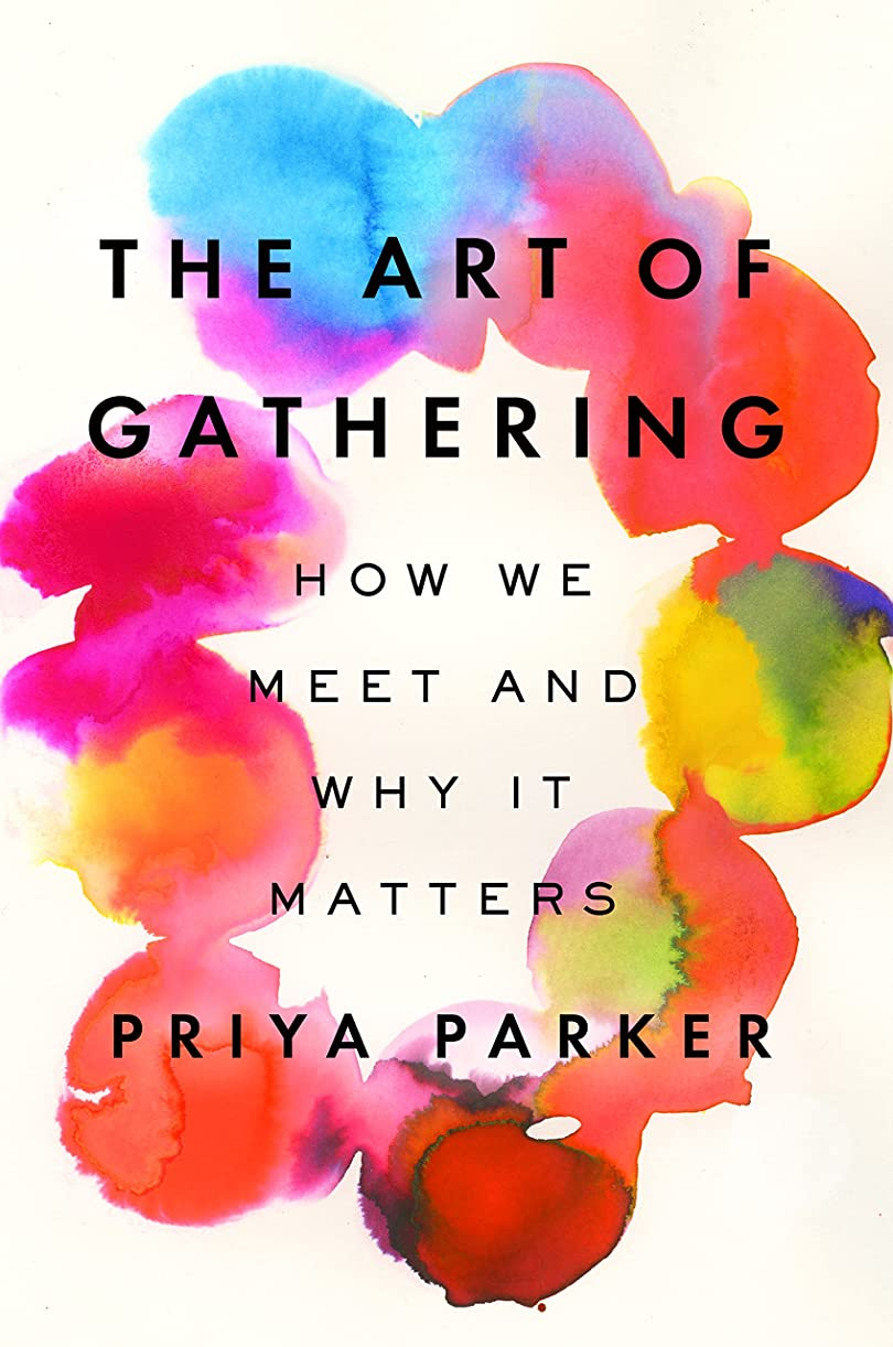 平行不安定補充The Art of Gathering: How We Meet and Why It Matters (English Edition)