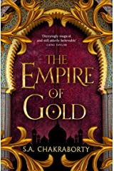The Empire of Gold: Escape to a city of adventure, romance, and magic in this thrilling epic fantasy trilogy (The Daevabad Trilogy, Book 3) Kindle Edition