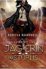 Das erwachte Land - Jägerin des Sturms: Roman (German Edition) Kindle Edition