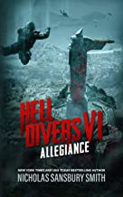Hell Divers VI: Allegiance (The Hell Divers Series Book 6)