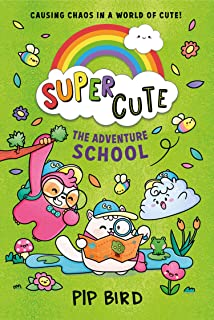Super Cute – The Adventure School: New cute adventures for young readers for 2021 from the bestselling author of The Naugh...