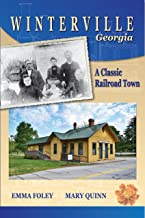 WINTERVILLE, GEORGIA: A Classic Railroad Town