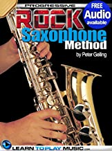 Rock Saxophone Lessons for Beginners: Teach Yourself How to Play Saxophone (Free Audio Available) (Progressive)