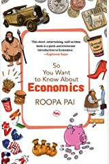So You Want to Know About Economics Kindle Edition