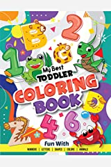My Best Toddler Coloring Book - Fun with Numbers, Letters, Shapes, Colors, Animals: Big Activity Workbook for Toddlers & Kids Paperback