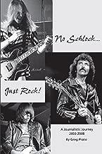 No Schlock...Just Rock!
