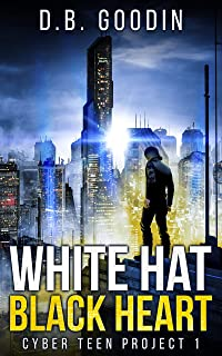 White Hat Black Heart (Cyber Teen Project Book 1) (English Edition)