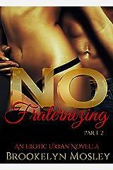 No Fraternizing : An Erotic Urban Novella, Part 2 Kindle Edition