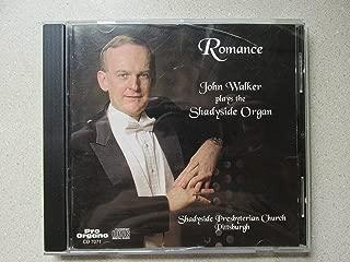 Romance: John Walker Plays the Shadyside Organ (Shadyside Presbyterian Church, Pittsburgh)