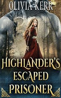 Highlander's Escaped Prisoner: A Steamy Scottish Medieval Historical Romance (Highlands' Partners in Crime)