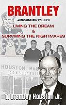 BRANTLEY: LIVING THE DREAM & SURVIVING THE NIGHTMARES (BRANTLEY Autobiography Book 2)