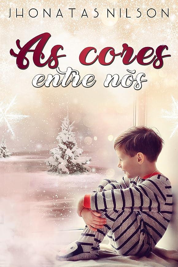 起点深さ記念碑的なAs Cores Entre Nós (Portuguese Edition)