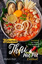 Starter Thai Hot Pot Cookbook: Delectable Yet Simple Thai Hot Pot Recipes (English Edition)