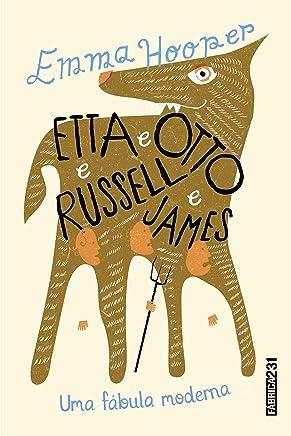 Etta e Otto e Russell e James
