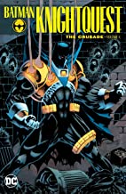 Batman: Knightquest: The Crusade Vol. 1 (Batman: Knightfall)