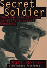 Secret Soldier: The True Life Story of Israel's Greatest Commando