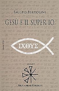 Gesù e il Super-Io (ENKI - Saggistica Vol. 8) (Italian Edition)