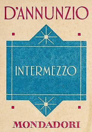 Intermezzo (e-Meridiani Mondadori) (I Meridiani collezione Vol. 67)