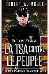La TSA contre le peuple: Récit d'une vengeance (French Edition) Versión Kindle