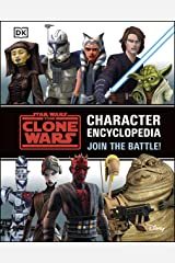 Star Wars The Clone Wars Character Encyclopedia: Join the battle! Kindle Edition