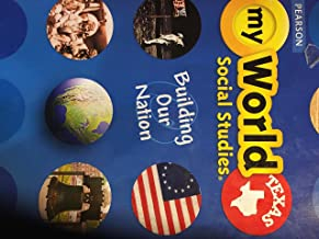 myWorld Social Studies: Building Our Nation. Texas Grade 5