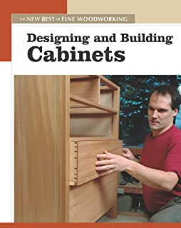 Designing & Building Cabinets: The New Best of Fine Woodworking