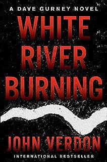 White River Burning: A Dave Gurney Novel: Book 6