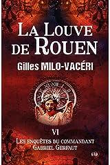 La Louve de Rouen: Les enquêtes du commandant Gabriel Gerfaut Tome 6 Format Kindle