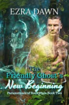 The Friendly Ghost's New Beginning (Paranormals of Rockydale Book 2)