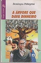 A Árvore Que Dava Dinheiro/ Vaga- Lume de Domingos Pellegrini/ Ilustr. Nakazoni pela Ática/ SP. (1991)
