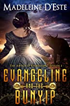 Evangeline and the Bunyip: A Novella of Mystery and Mayhem in steampunk Melbourne (The Antics of Evangeline Book 2)