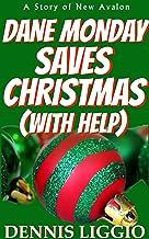 Dane Monday Saves Christmas (With Help)