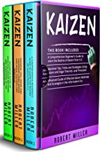 Kaizen: 3 in 1- Beginner's Guide+ Japanese Tips, Tricks and Strategies+ Advanced Guide of Effective Kaizen Methods and Str...