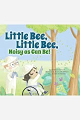 Little Bee, Little Bee, Noisy as Can Be! (Father Goose: Animal Rhymes) Kindle Edition