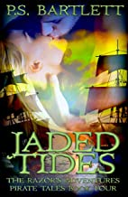 Jaded Tides: The Razor's Adventures Pirate Tales