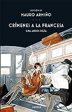 Crímenes a la francesa: Una antología (Libros del Tiempo nº 367)