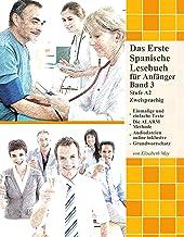 Das Erste Spanische Lesebuch für Anfänger, Band 3: Stufe A2 Zweisprachig mit Spanisch-deutscher Übersetzung (Gestufte Spanische Lesebücher)